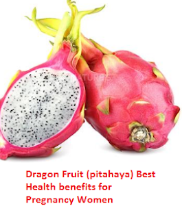 Dragon Fruit (pitahaya) Best Health benefits for Pregnancy Women