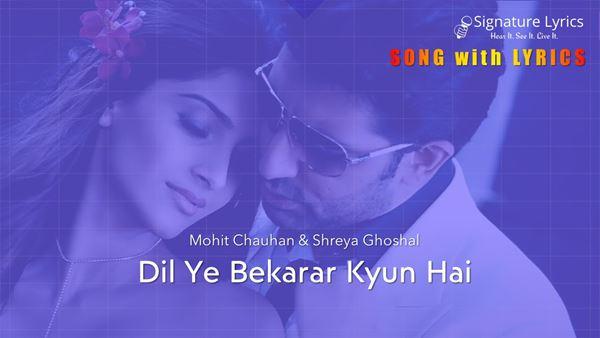 Dil Ye Bekarar Kyun Hai Lyrics - Players / Mohit Chauhan / Shreya Ghoshal