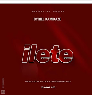 Download Audio |  Cyrill Kamikaze – Ilete  mp3