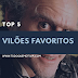 [TOP 5] Vilões favoritos