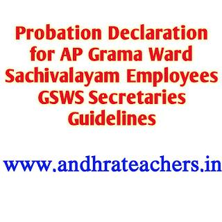 Probation Declaration for AP Grama Ward Sachivalayam Employees  GSWS Secretaries Guidelines Memo:137 Dt:29.09.21