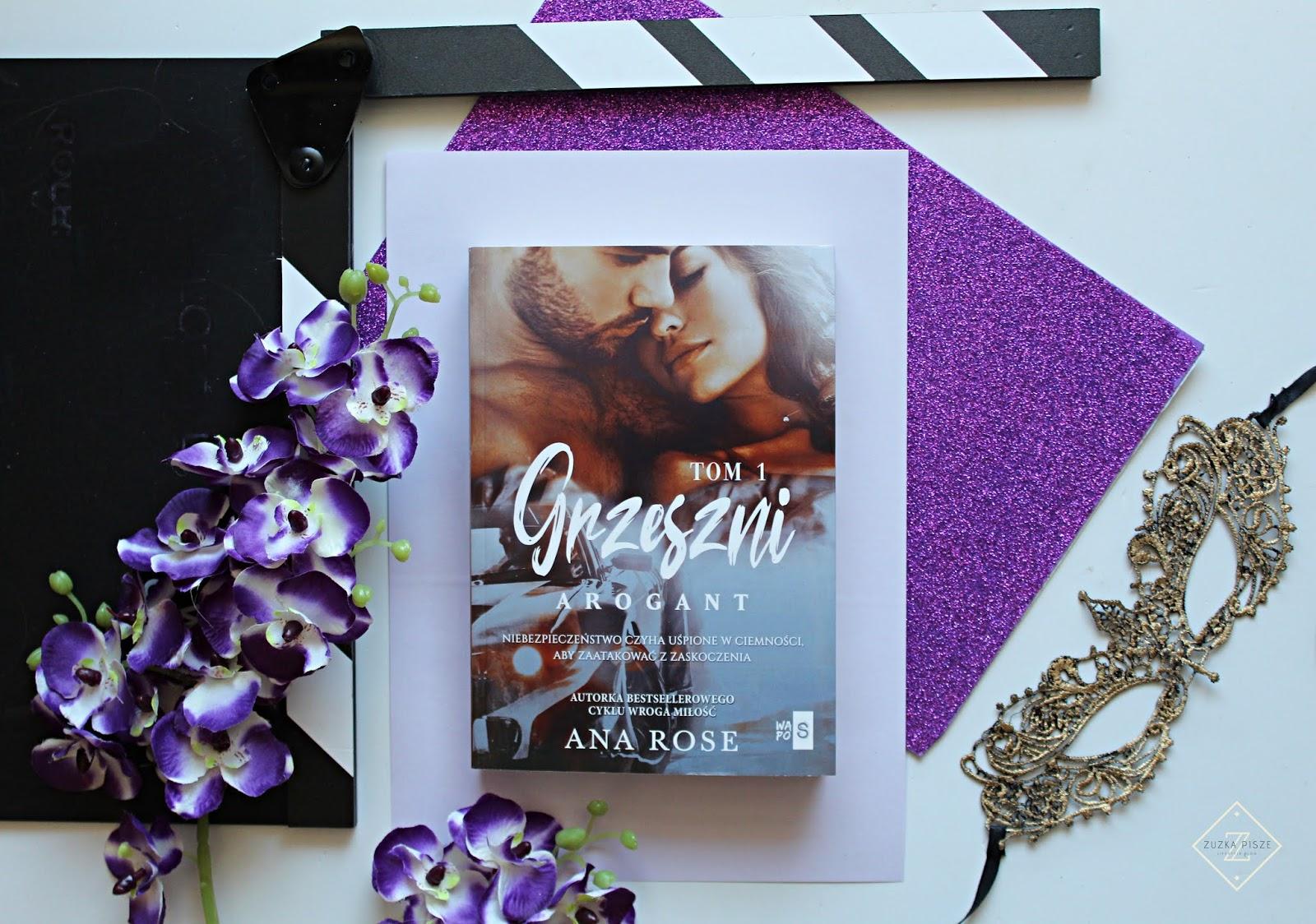 """Ana Rose """"Grzeszni. Arogant"""" tom 1 - recenzja"""
