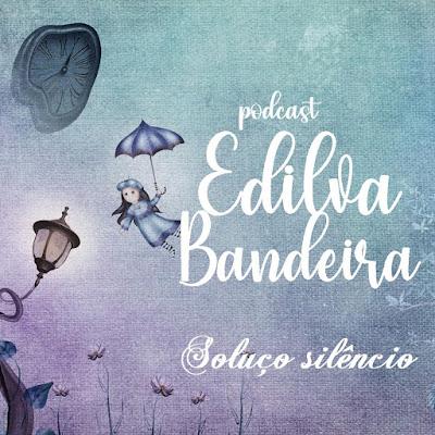"""Podcast Edilva Bandeira: """"Soluço Silêncio"""", de Thiago Pereira dos Santos"""