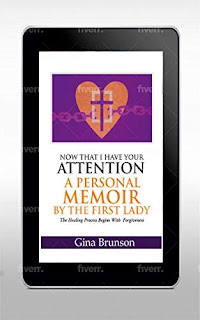 Now That I Have Your Attention - A Personal Memoir by the First Lady book promotion sites Gina Brunson