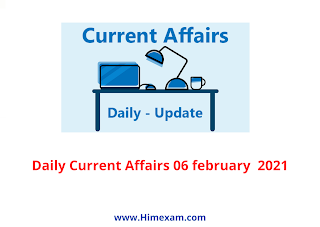 Daily Current Affairs 06 february  2021
