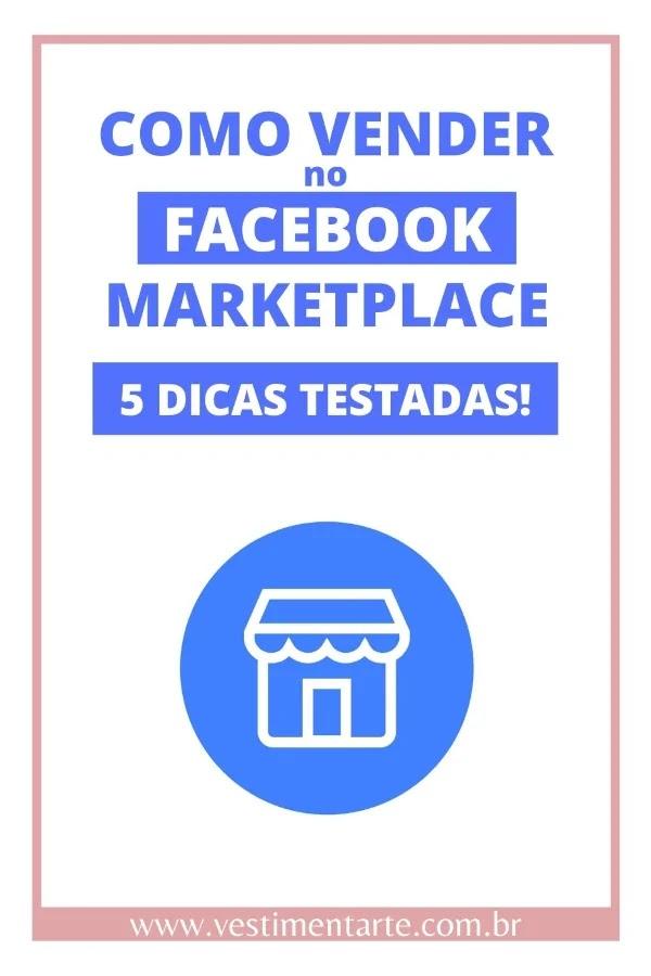 Como vender no Marketplace do Facebook : 5 dicas práticas