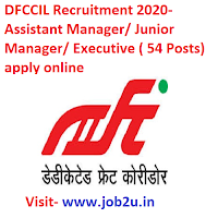 DFCCIL Recruitment 2020, Assistant Manager, Junior Manager,  Executive ( 54 Posts) apply online