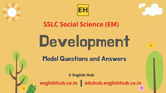 SSLC Social Science (EM): Development | Model Question-answers