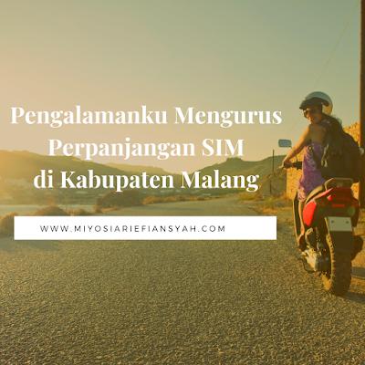 Pengalamanku Mengurus Perpanjangan SIM di Kabupaten Malang