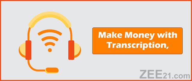 Make Money Online  with transcription