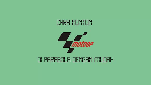 Cara Nonton MotoGP di Parabola