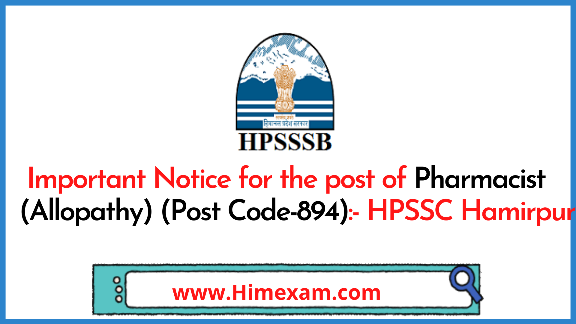 Important Notice for the post of Pharmacist (Allopathy) (Post Code-894):- HPSSC Hamirpur
