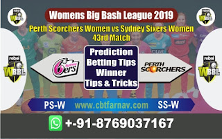 Womens Big Bash League 2019 Sixer vs Perth 43rd WBBL 2019 Match Prediction Today Reports
