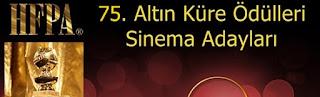75 altin kure sinema adaylari
