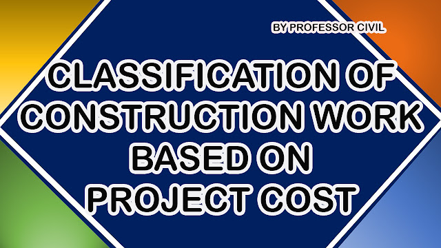CLASSIFICATION OF CONSTRUCTION WORKS BASED ON PROJECT COST