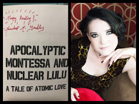 Apocalyptic Montessa and Nuclear Lulu: A Tale of Atomic Love,   signed by author Mercedes M. Yardley