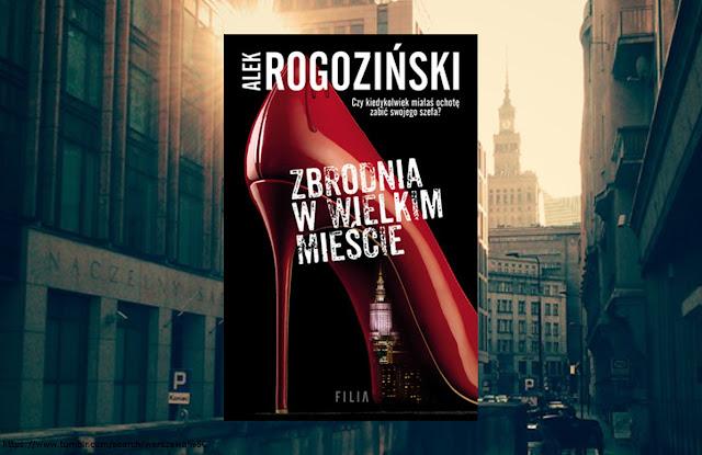 #354. Zbrodnia w wielkim mieście - Alek Rogoziński