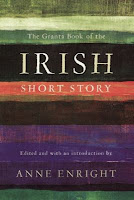 The Granta Book of the Irish Short Story edited by Anne Enright