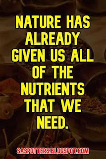 Nature has already given us all of the nutrients that we need.