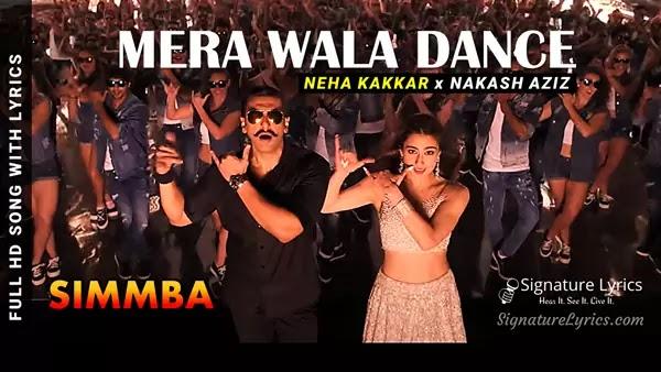 Mera Wala Dance Lyrics - Simmba   Neha Kakkar, Nakash Aziz