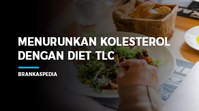 Menurunkan Kolesterol Dengan Diet TLC