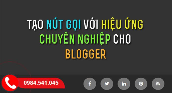 Tạo nút gọi với hiệu ứng chuyên nghiệp cho blogger