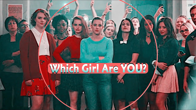 Riverdale - Which Girl Are You (Quiz)