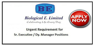 Biological E - urgent walk-in interview for Sr. Executive / Dy. Manager