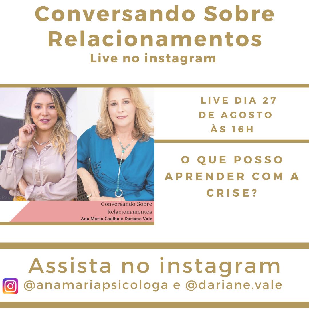 O que posso aprender com a crise? Live com Ana Maria Coelho e Dariane Vale