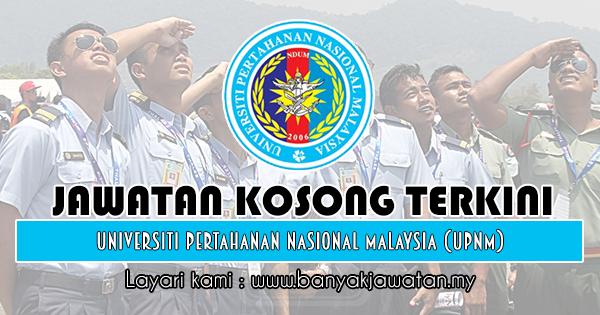 Jawatan Kosong 2018 di Universiti Pertahanan Nasional Malaysia (UPNM)