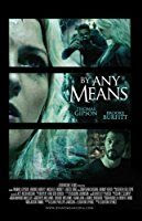 Nonton Stream dan Download Film By Any Means (2017) Film Subtitle Indonesia