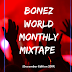 MIXTAPE: Bonezworld Monthly Mixtape - December Edition 2019 (Hosted By DJ Genesis De Entertainer)