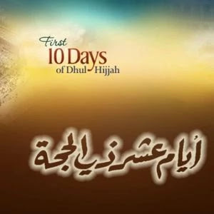 The importance and virtue of the tenth of Dhu'l-Hijjah