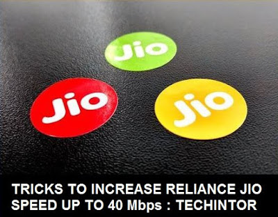 Jio 4G Speed Too Slow? Tricks to Increase Jio Speed Up to 40Mbps