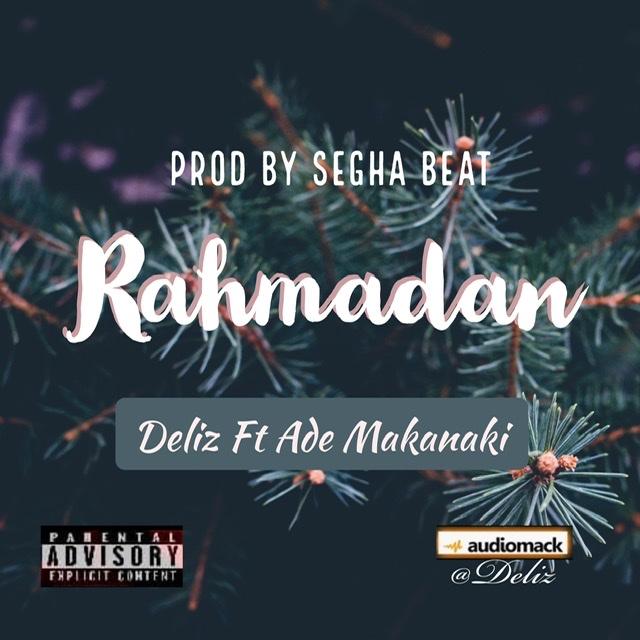 Deliz ft Ade Makanaki Rahmadan
