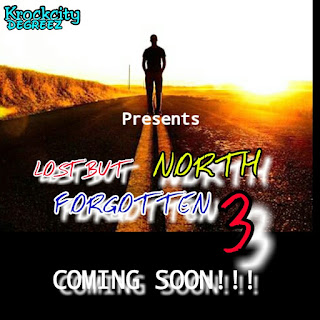 Lost But North Forgotten (Tha Mixtape 3) Coming Soon