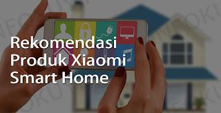 produk xiaomi smart home