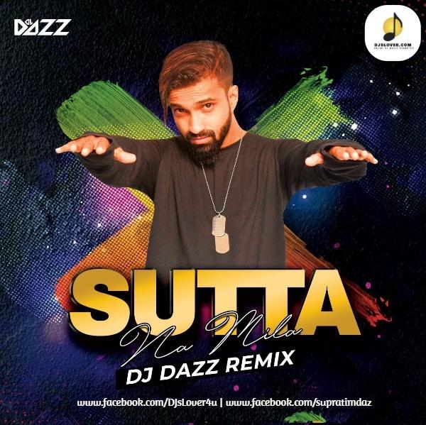 Sutta Na Mila Remix DJ Dazz