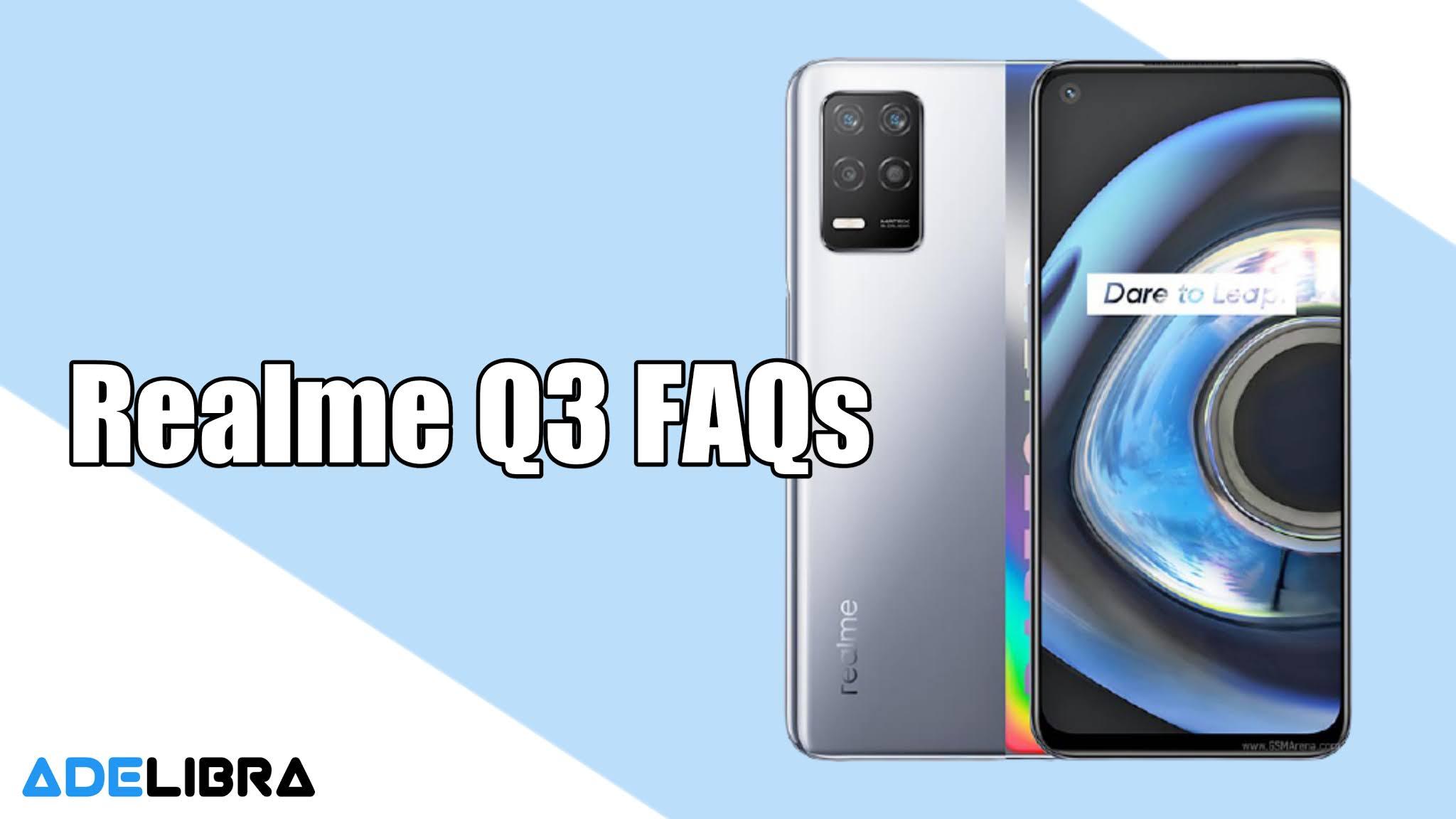 Realme Q3 FAQs