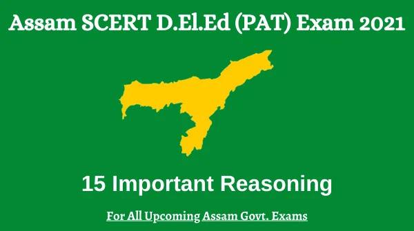 Reasoning for Assam SCERT DELED Pre Entry Test 2021