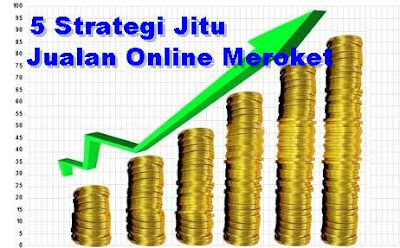 strategi meningkatkan jualan online laris