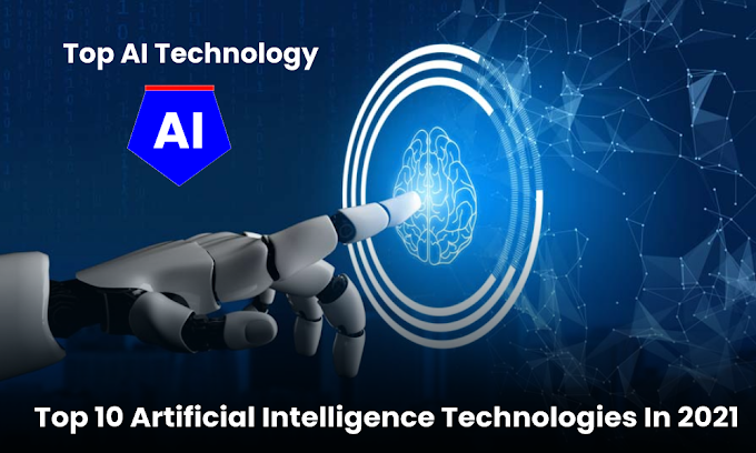 Top 10 Artificial Intelligence Technologies In 2021 | Top AI Future Technology In 2021