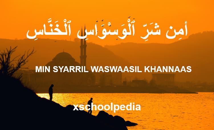 Min Syarril Waswasil Khannas Artinya
