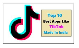Top 5 Apps Like TikTok Made In India To Alternate Chinese Apps