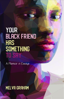 YOUR BLACK FRIEND HAS SOMETHING TO SAY by Melva Graham book cover