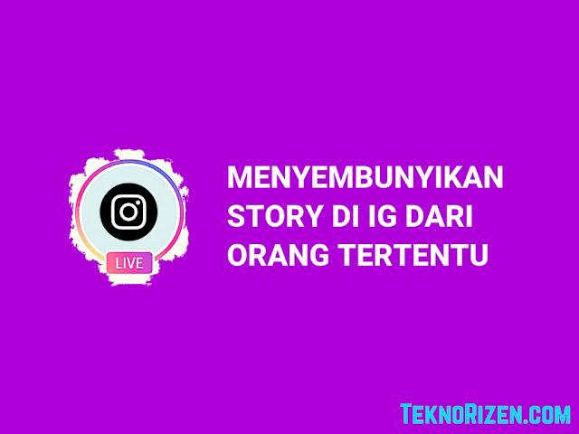 Cara Menyembunyikan Story Instagram dari Orang Tertentu