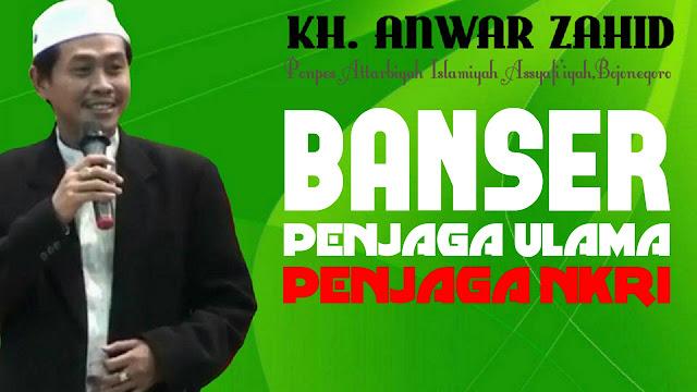 [Video] KH Anwar Zahid: Berani Usik Kyai Berani Usik NKRI, Ketemu Banser Kelar Hidup Loe!
