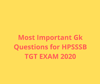 Most Important Gk Questions for HPSSSB TGT Exam 2020