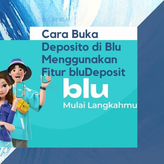 Cara Buka Deposito di Blu Menggunakan Fitur bluDeposit