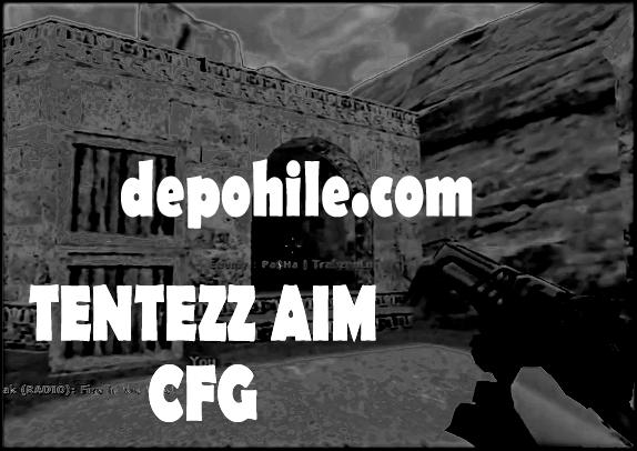 Counter Strike 1.6 Tentezz Aim CFG HS Garantili Haziran 2021